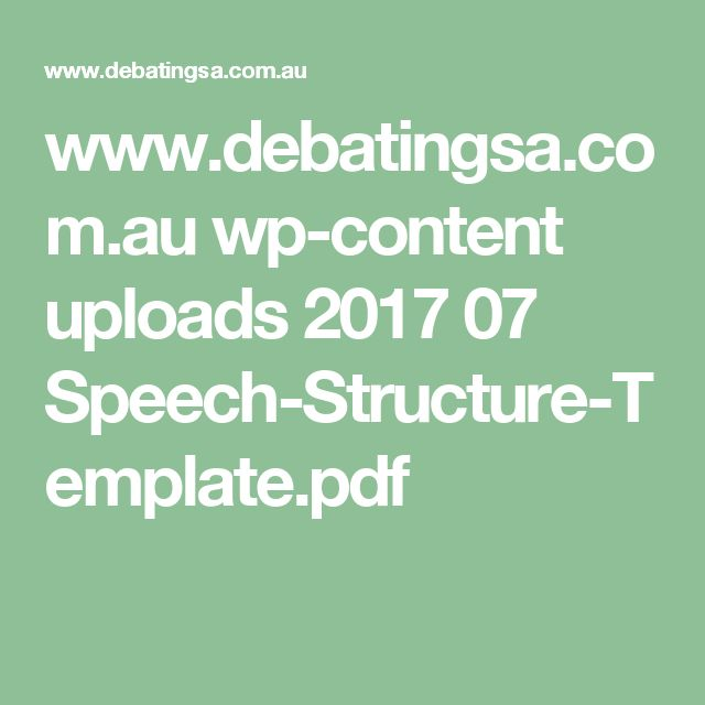 www.debatingsa.com.au wp-content uploads 2017 07 Speech-Structure-Template.pdf