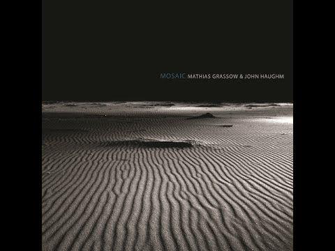 Mathias Grassow & John Haughm - Mosaic
