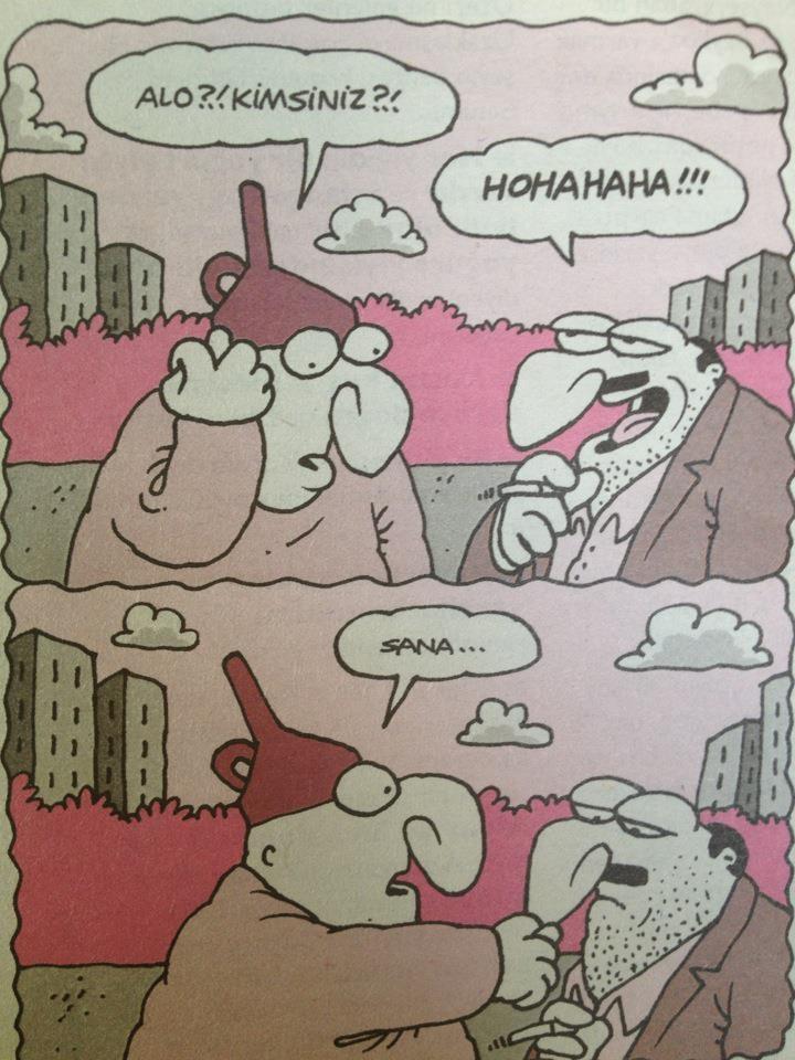 - Alo?!. Kimsimiz?!. + Hohahaha!!! - Sana...  #karikatür #mizah #hunili