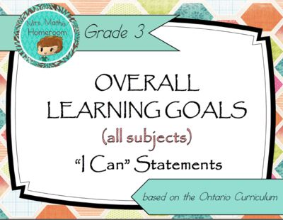 "FREE ALL SUBJECTS Grade 3 Learning Goals ""I Can"" Statements (Ontario Curriculum) from Mrs. Mathis' Homeroom on TeachersNotebook.com -  (87 pages)  - Display your daily learning goals with these simple, easy-to-read and colour-coded posters based on the Ontario Curriculum"