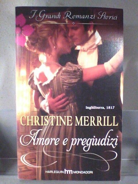 I GRANDI ROMANZI STORICI 851 -  AMORE E PREGIUDIZI di CHRISTINE MERRILL