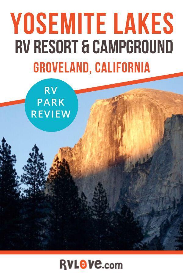 Review Tt Yosemite Lakes Rv Resort Campground Groveland Ca Rv Parks And Campgrounds Yosemite Lakes Campground