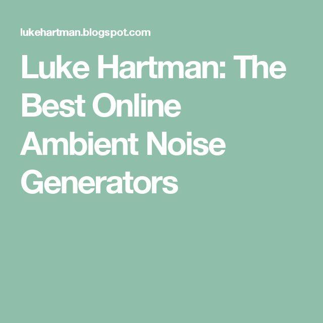Luke Hartman: The Best Online Ambient Noise Generators