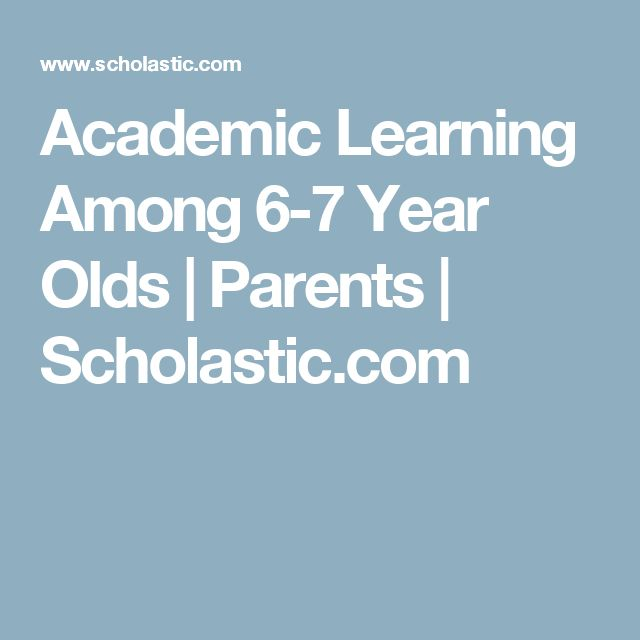 Academic Learning Among 6-7 Year Olds  | Parents | Scholastic.com