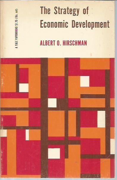 Image result for hirschman strategy of economic development