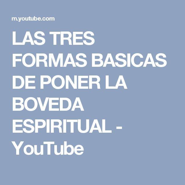 LAS TRES FORMAS BASICAS DE PONER LA BOVEDA ESPIRITUAL - YouTube
