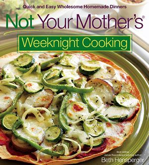 Chicken Express: Healthy Family Dinners: More from Not Your Mother's Weeknight Cooking by Beth Hensperger (via Parents.com)
