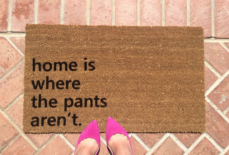 Home Is Where the Pants Aren't / Hand painted, outdoor welcome mat for front or back entry shows your personality before your guests get in the door!
