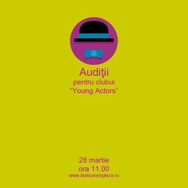 """28 martie - Auditiile """"Young Actors"""" sunt adresate copiilor cu varste cuprinse intre 8 si 14 ani, pornind de la un nivel mediu de vorbire si intelegere a limbii engleze."""