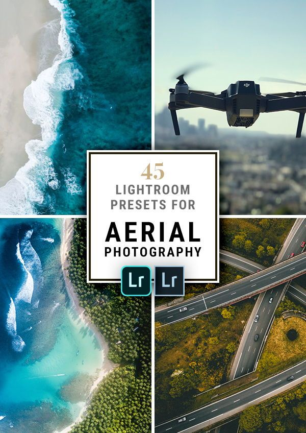 45 Lightroom Presets for Aerial Photography with Drones   I got a