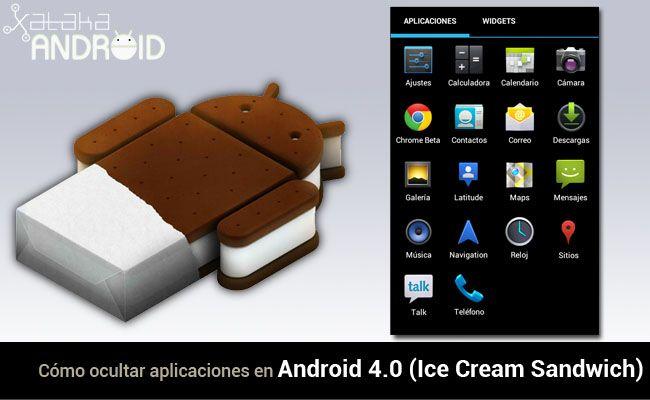 Cómo ocultar aplicaciones en Android 4.0 (Ice Cream Sandwich) http://www.xatakandroid.com/p/84178