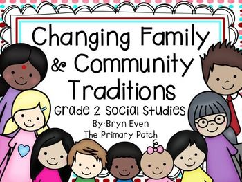 Changing Family and Community Traditions crosscurricular unit for the  new Social Studies Curriculum Grade 2 NEW SUMMER 2015: Bonus Outer Space themed Family Tree Craft added to go along with expectation My bestseller includes over 100 pages of fun, hands-on, interactive and cross curricular learning activities, based on the new Inqui...