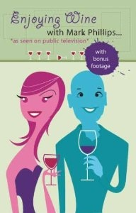 Enjoying Wine With Mark Phillips (2000)