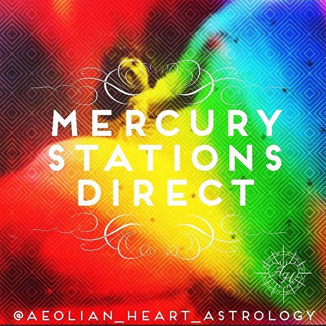 aeolian_heart_astrologyMercury will station direct on Wednesday, offering you a multidimensional view of your life. With a view of so many paths, it may seem like it is the time to make a great leap in any direction. But during Mercury's station, it is important to be patient. Rather than acting out of impulse to take action, remain content to stand in-between worlds for a little bit longer