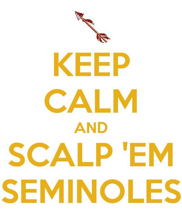 Keep Calm and Scalp' Em Seminoles FSU Florida State University GO NOLES