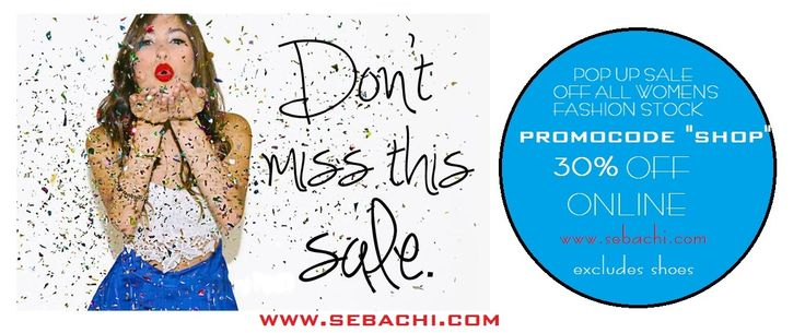 """Ladies kicks off tonight at 7pm 30% OFF ALL WOMENS Fashion excluding shoes! free delivery on orders over $40 www.sebachi.com use promo code """"SHOP""""!!! finishes Friday 25th October 2013"""
