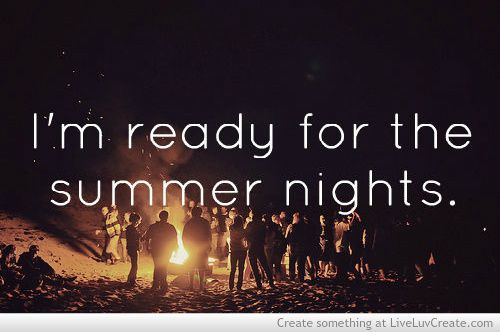 I'm ready for the summer nights!!