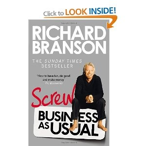 Screw Business as Usual: Amazon.co.uk: Sir Richard Branson: Books