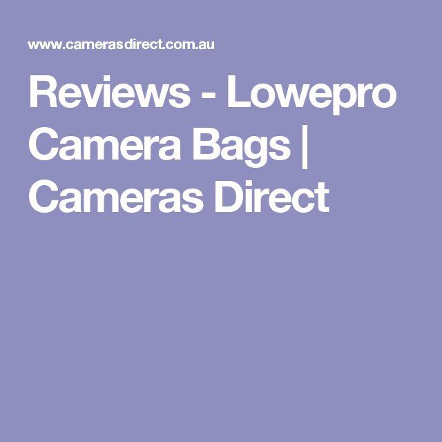 Reviews - Lowepro Camera Bags | Cameras Direct