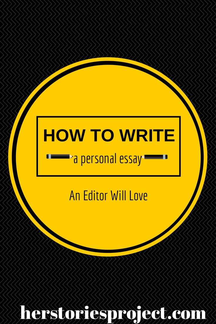 How To Write A Personal Essay That Will Dazzle An Editor  The Herstories  Project