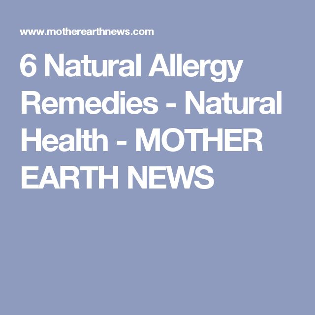 6 Natural Allergy Remedies - Natural Health - MOTHER EARTH NEWS
