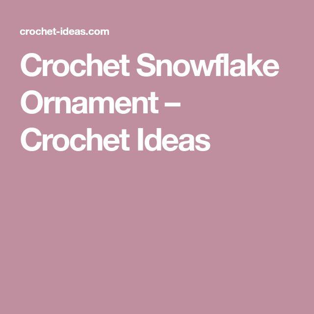 Crochet Snowflake Ornament – Crochet Ideas