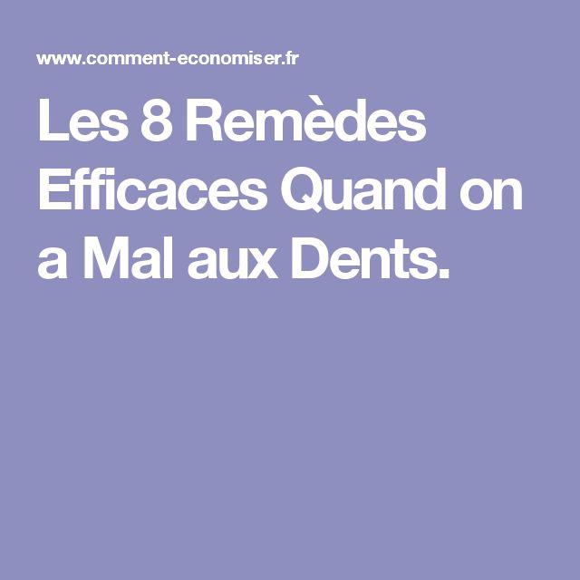 Les 8 Remèdes Efficaces Quand on a Mal aux Dents.