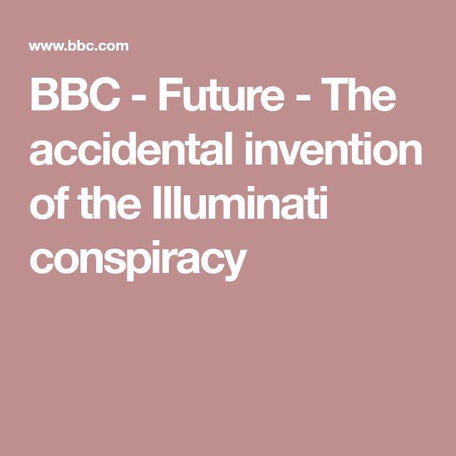 BBC - Future - The accidental invention of the Illuminati conspiracy