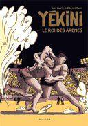 Yékini, le roi des arènes - Par Lisa Lugrin & Clément Xavier - Editions FLBLB