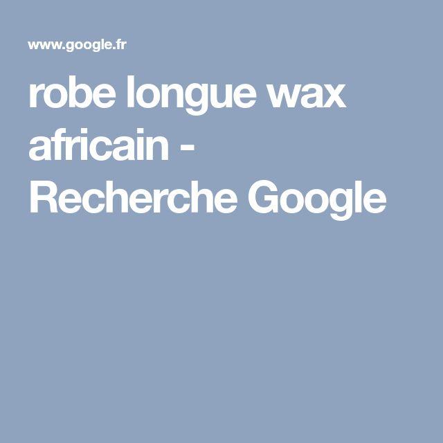 robe longue wax africain - Recherche Google