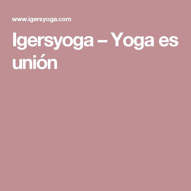 Igersyoga – Yoga es unión