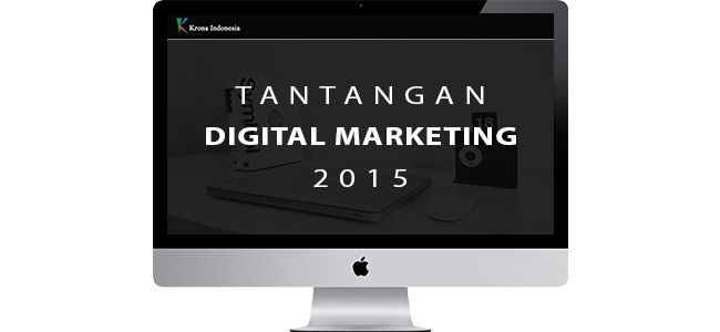 Tantangan Digital Marketing 2015 #DigitalMarketing