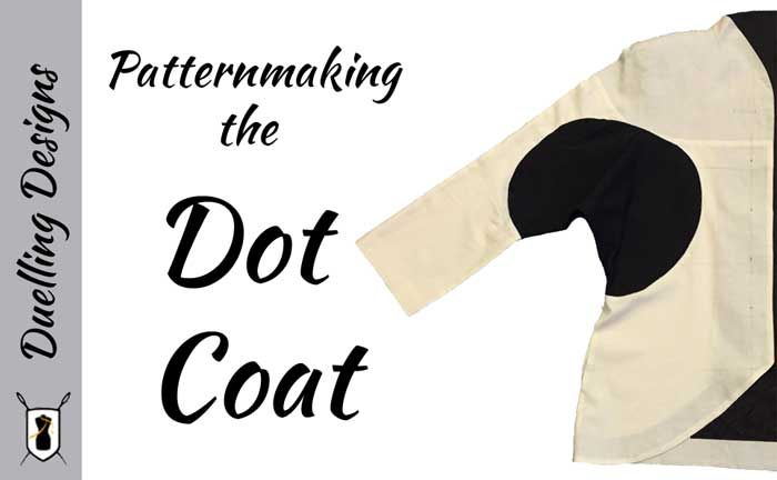 Revisions, Revisions, Revisions. Patternmaking the Dot Coat on the Duelling Designs blog www.duellingdesigns.com
