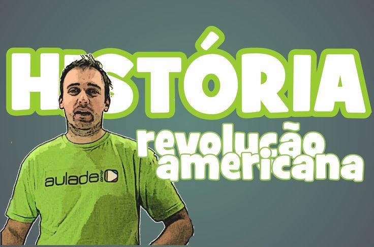 História - Revolução Americana