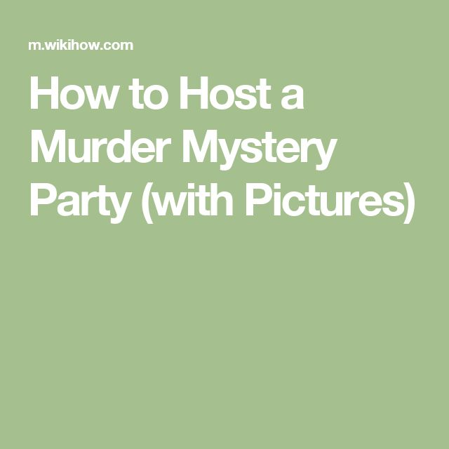 How to Host a Murder Mystery Party (with Pictures)