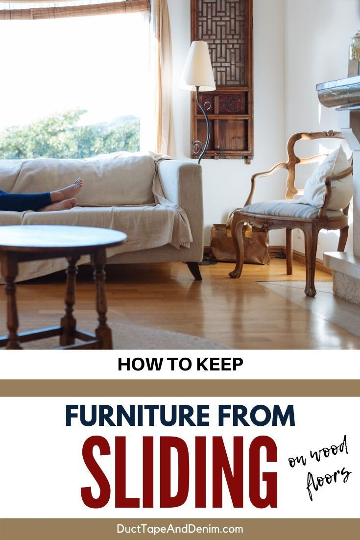 How To Keep Furniture From Sliding On Wood Floors In 2020 Furniture Wood Floors Wood Laminate Flooring