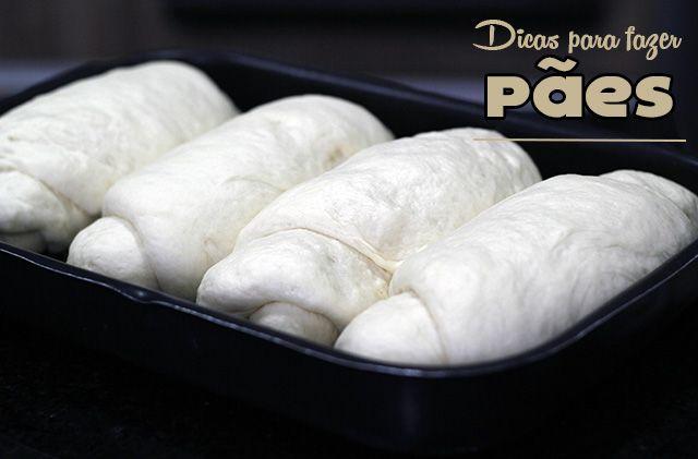 Panelaterapia | Dicas para Fazer Pães | http://panelaterapia.com