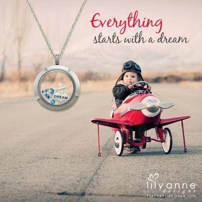 Everyone has a dream.  www.lilyannedesigns.com.au/lisaslockets or www.facebook.com/lisaslocketsandcharms