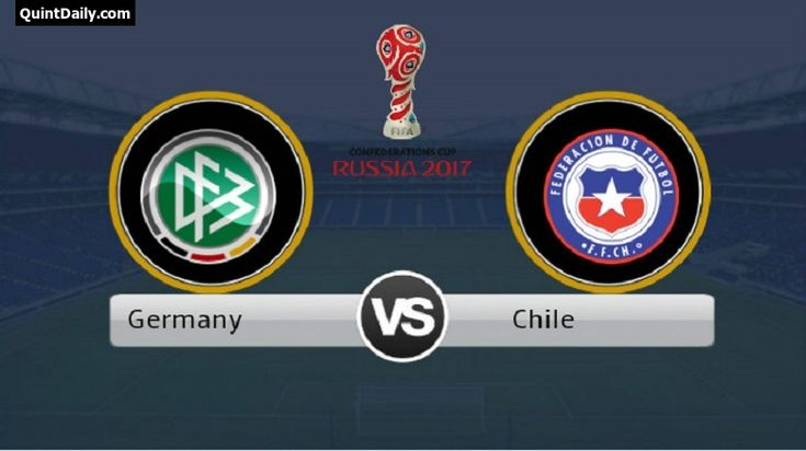 Germany vs Chile FIFA Confederations Cup 2017 Final Match Prediction/Live Stream/Results- Germany vs Chile - Germany vs Chile FIFA Confederations Cup Final.