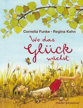 Wo das Glück wächst  von Cornelia Funke. Bücher   Orell Füssli – Rebecca Özer