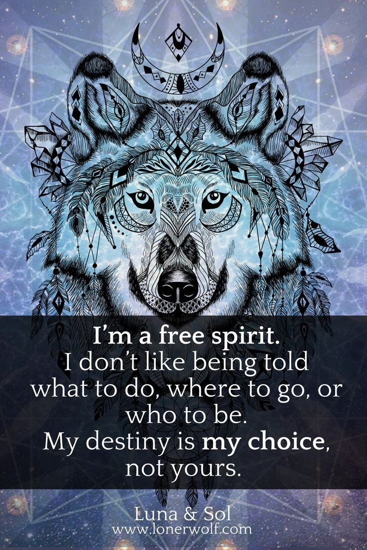 You were destined to be a free spirit.