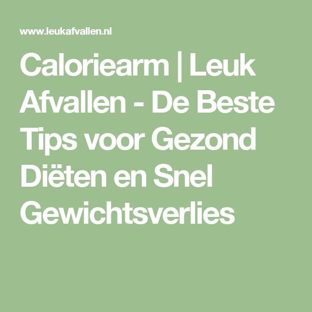 Caloriearm | Leuk Afvallen - De Beste Tips voor Gezond Diëten en Snel Gewichtsverlies