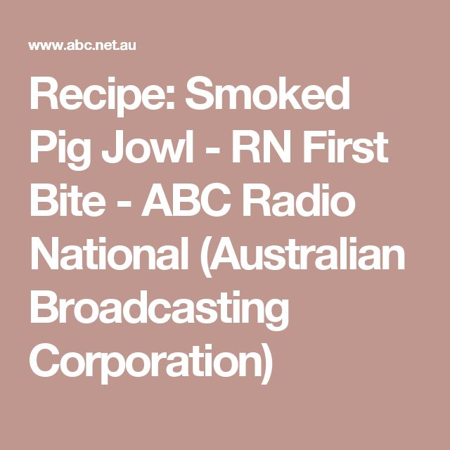 Recipe: Smoked Pig Jowl - RN First Bite - ABC Radio National (Australian Broadcasting Corporation)