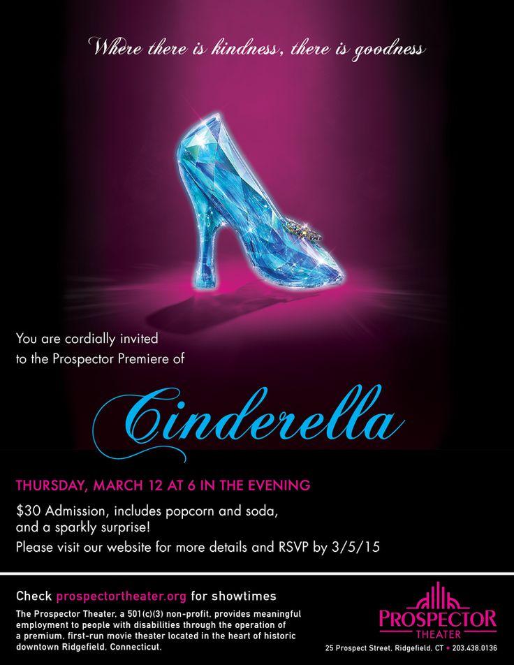 Cinderella Premiere at the Prospector Theater — Prospector. En mi pueblo, Ridgefield, hay una especial invitación para ver Cenicienta....confirmado! Es mi cuento de hadas propio. ;)