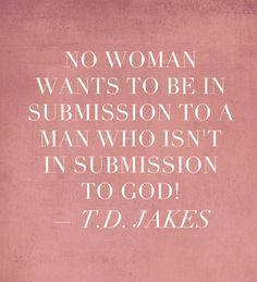 Td Jakes Being A Man Quotes. QuotesGram