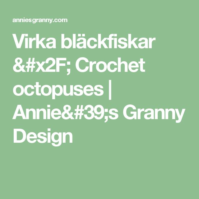 Virka bläckfiskar / Crochet octopuses | Annie's Granny Design