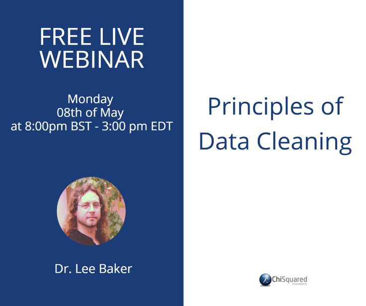 Attend this webinar and learn the Principles of Data Cleaning and How to Apply Them to Save You Time