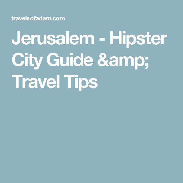 Jerusalem - Hipster City Guide & Travel Tips