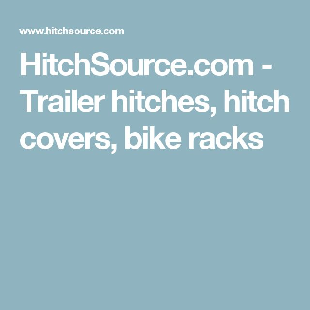 HitchSource.com - Trailer hitches, hitch covers, bike racks