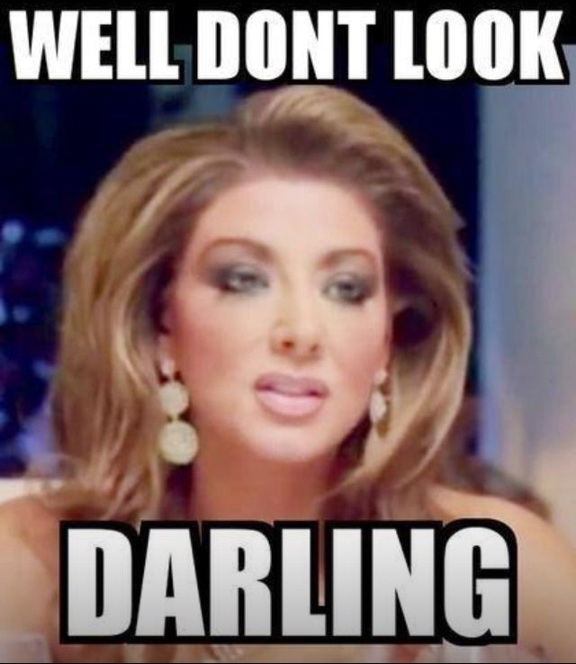Well don't look darling! - Gina Liano quote - Real Housewives of Melbourne